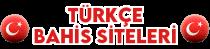Türkçe Bahis Siteleri – Türkçe Bahis Firmaları, Bahis Şirketleri